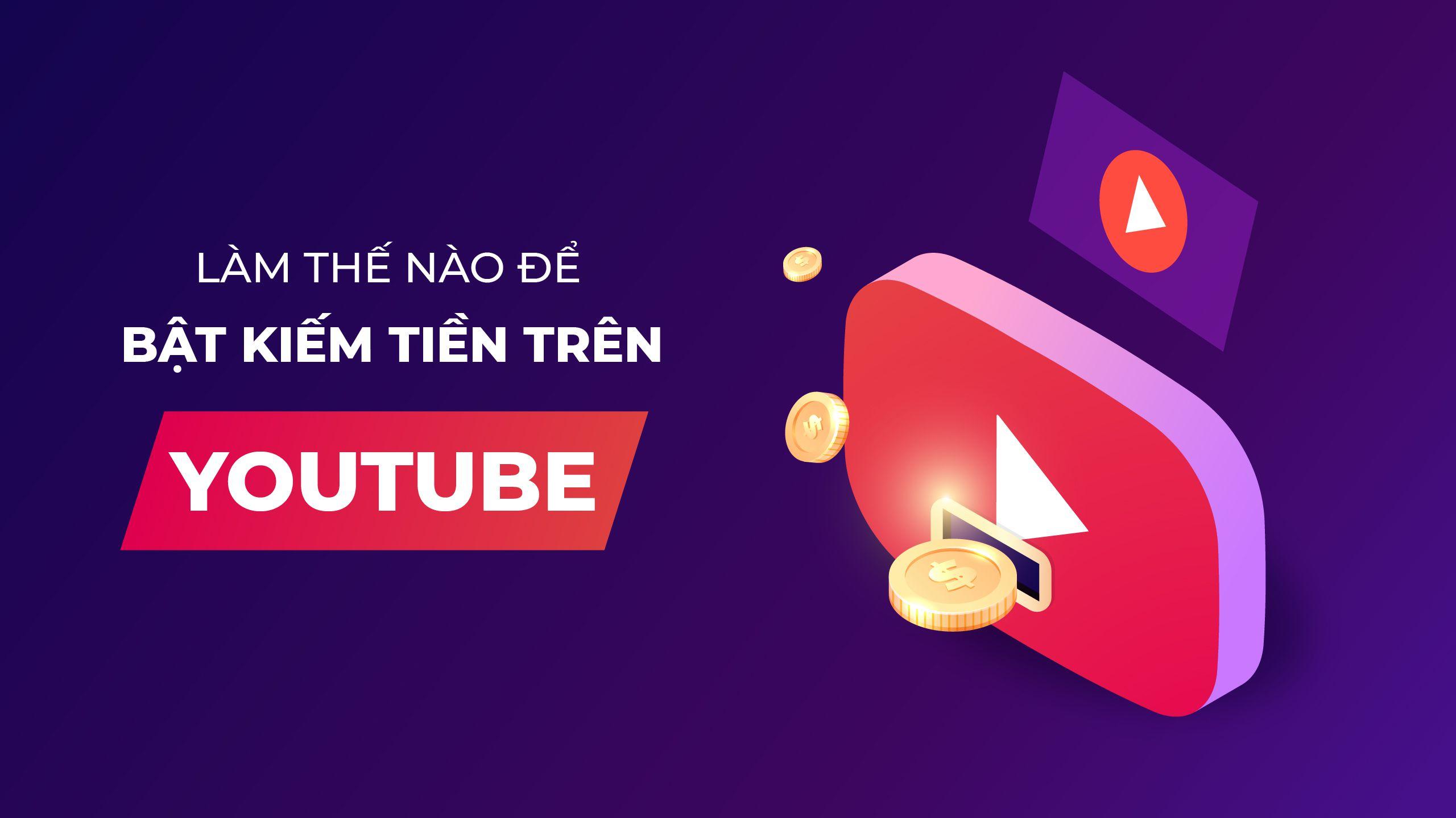Hướng dẫn bật kiếm tiền trên Youtube