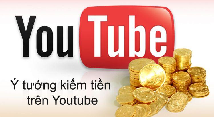Ý tưởng kiếm tiền trên Youtube