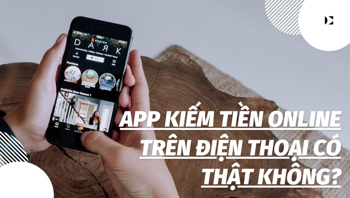 App kiếm tiền online trên điện thoại có thật không?