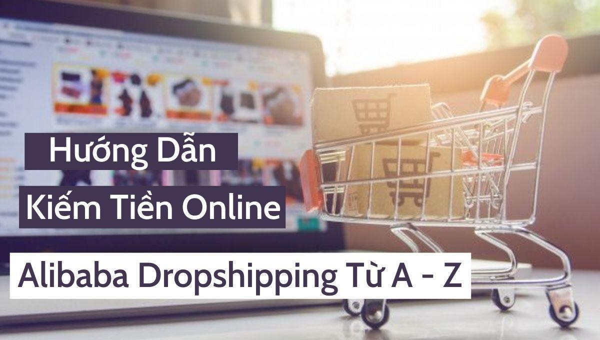 Hướng dẫn kiếm tiền online với Dropshipping alibaba