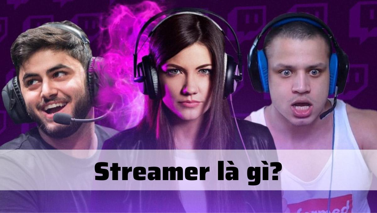 Streamer là gì?