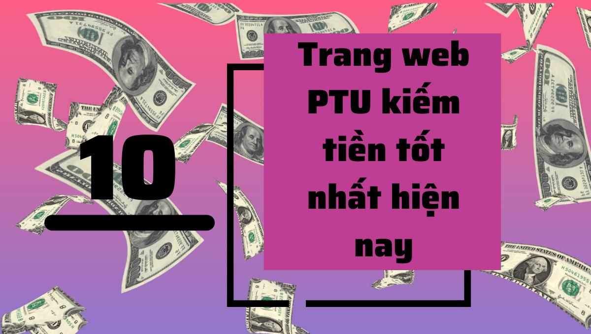 10 trang web PTU Upload File kiếm tiền tốt nhất hiện nay