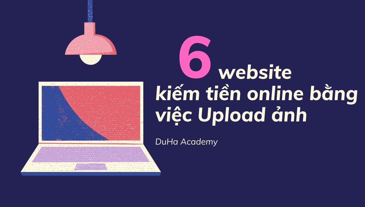 website kiếm tiền online bằng việc Upload ảnh